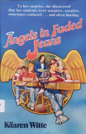 "Front Cover of the Book, ""Angels in Faded Jeans"""
