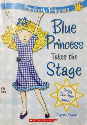 "Front Cover of the Book, ""Blue Princess Takes The Stage"""